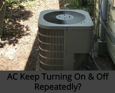 10 Reasons Your Ac Turns On And Off Repeatedly How To Fix It